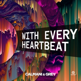 CALMANI & GREY - WITH EVERY HEARTBEAT